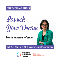 Launch Your Dream Series for Immigrant Women: Exploring Entrepreneurship, Together! Webinar Series